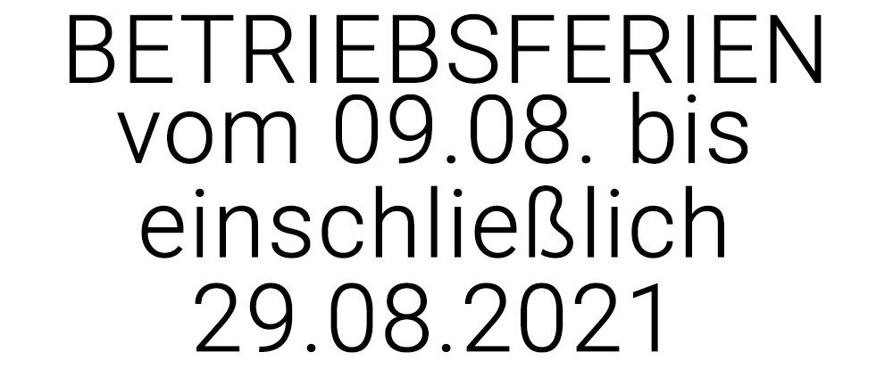 Betriebsferien Sommer 2021